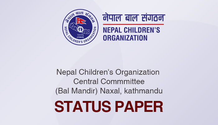 Nepal Children's Organization  Central Commmittee (Bal Mandir) Naxal, kathmandu Status Paper